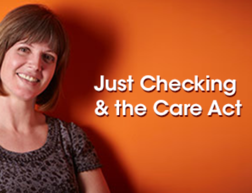 Ask our practitioner: Just Checking and the Care Act