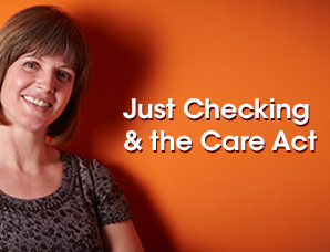 Ask our practitioner: Just Checking and the Care Act 3 - Just Checking
